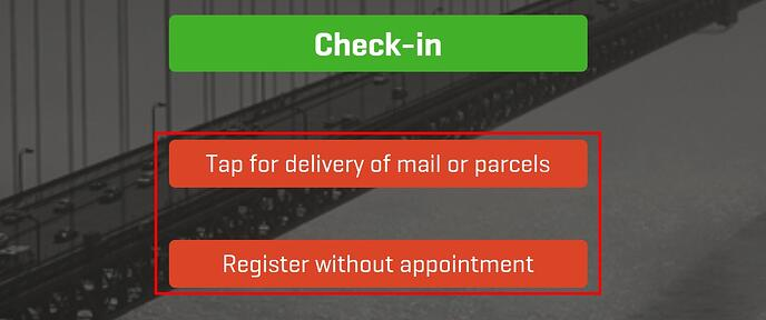 Buttons for delivery of mail or parcels and register without a host or appointment